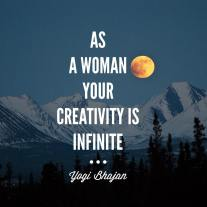 As a woman your creativity is infinite
